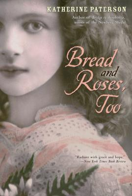 Bread and Roses, Too By Paterson, Katherine