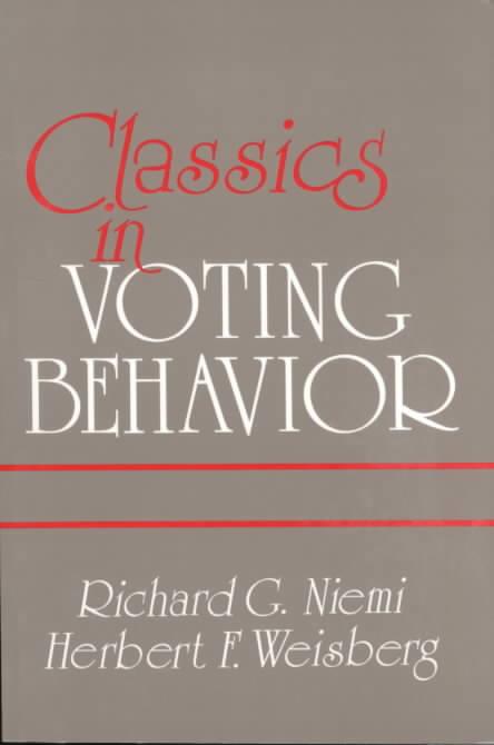Classics in Voting Behavior By Niemi, Richard G./ Weisberg, Herbert F. (EDT)