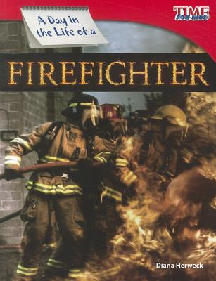 A Day in the Life of a Firefighter By Herweck, Diana